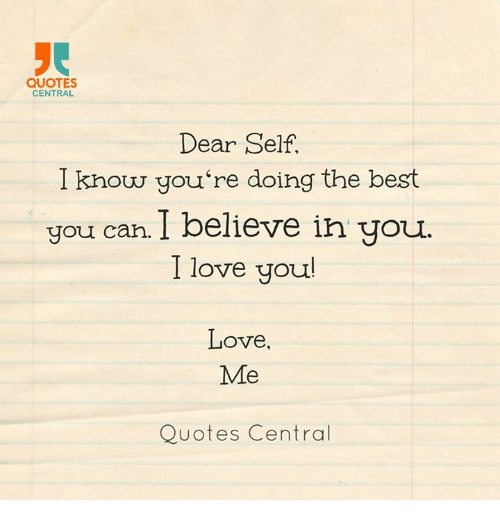 Quotes Central Dear Self I Know Youre Doing The Best You Can I