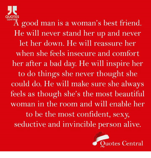 Quotes Central Good Man Is A Womans Best Friend He Will Never Stand