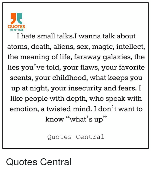 Quotes Central I Hate Small Talksi Wanna Talk About Atoms Death