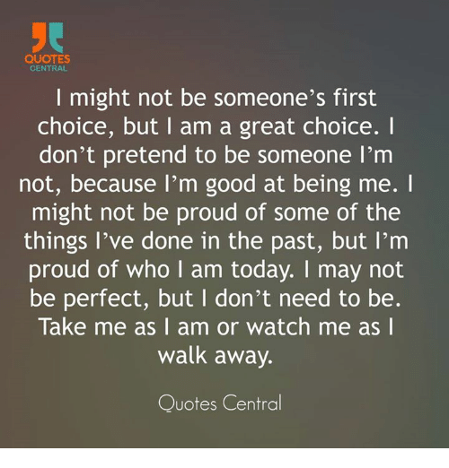 Quotes Central I Might Not Be Someones First Choice But Am A Great