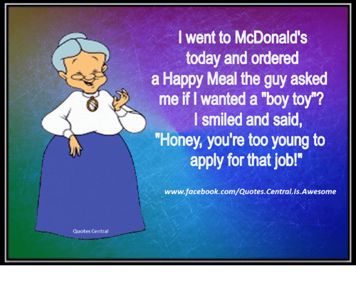 Quotes Central I Went To Mcdonalds Today And Ordered A Happy Meal