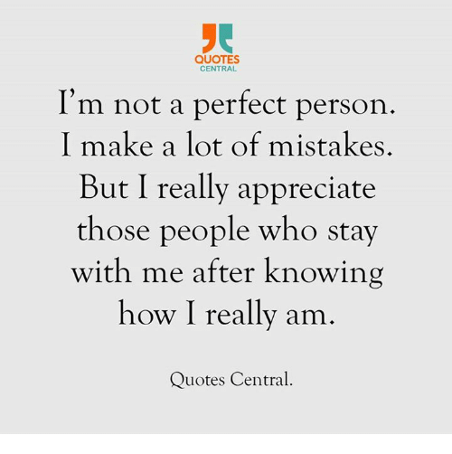 Quotes Central Im Not A Perfect Person I Make A Lot Of Mistakes But
