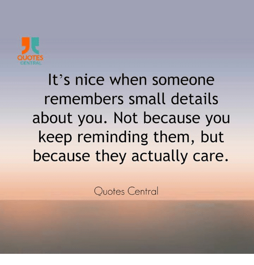 QUOTES CENTRAL It's Nice When Someone Remembers Small Details About Amazing Quotes Nice