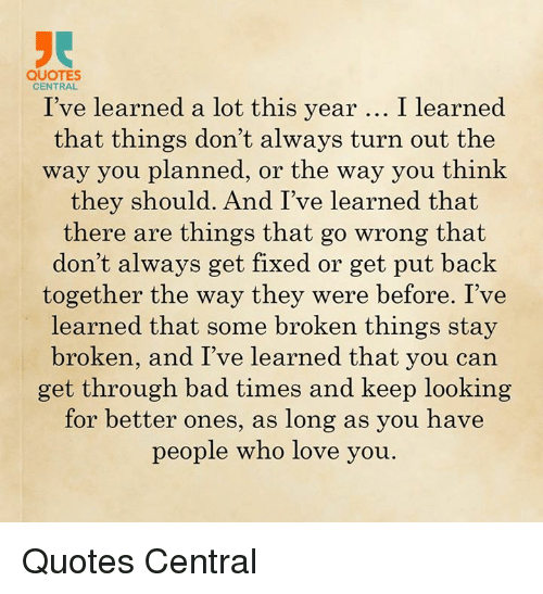 Quotes Central Ive Learned A Lot This Year I Learned That Things