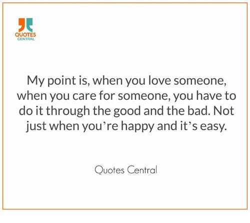 Quotes Central My Point Is When You Love Someone When You Care For