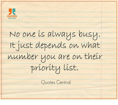 Quotes Central No One Is Always Busy It Just Depends On What Number