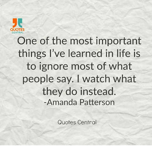 Quotes Central One Of The Most Important Things Ive Learned In Life