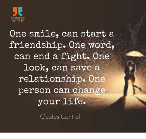 QUOTES CENTRAL One Smile Can Start a Friendship One Word Can ...