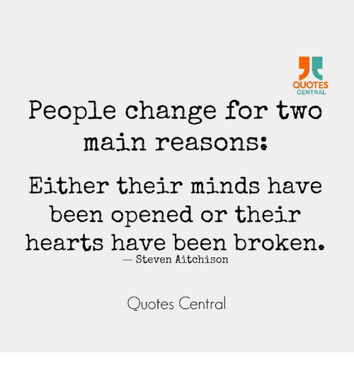 Quotes Central People Change For Two Main Reasons Either Their Minds