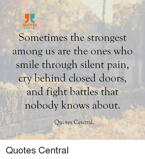 Quotes Central Sometimes The Strongest Among Us Are The Ones Who