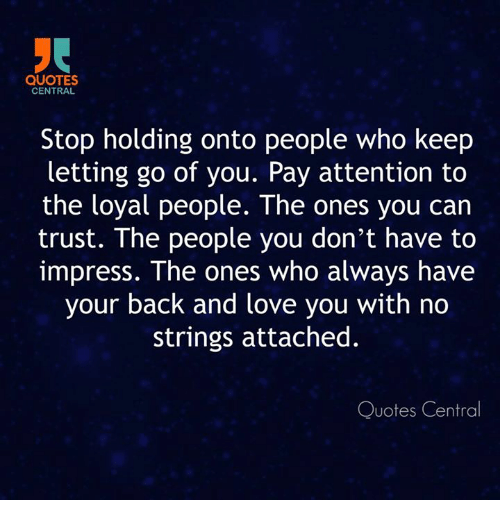 Quotes Central Stop Holding Onto People Who Keep Letting Go Of You