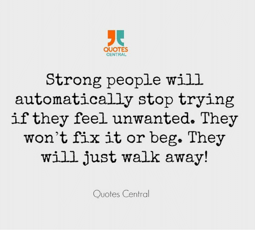 Quotes Central Strong People Will Automatically Stop Trying If They