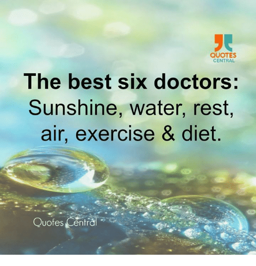 quotes central the best six doctors sunshine water rest