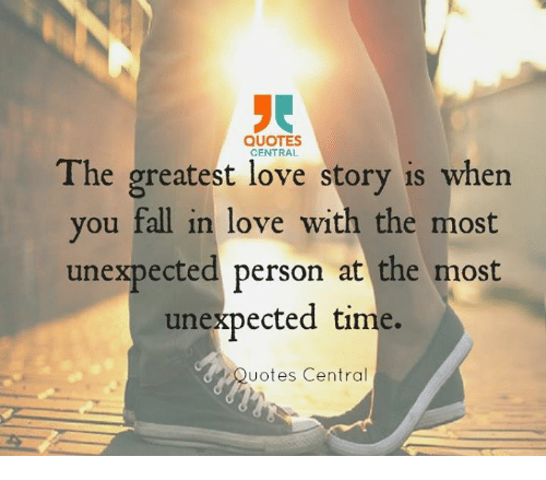 Quotes Central The Greatest Love Story Is When You Fall In Love With