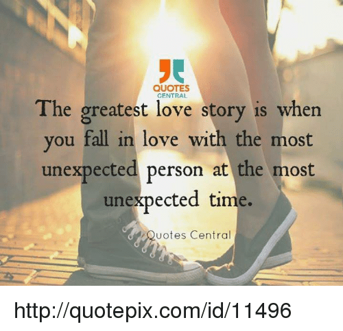 Greatest Love Quotes Fascinating QUOTES CENTRAL The Greatest Love Story Is When You Fall In Love With