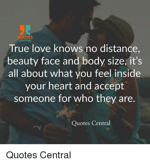 QUOTES CENTRAL True Love Knows No Distance Beauty Face and Body Size Extraordinary True Love Quote