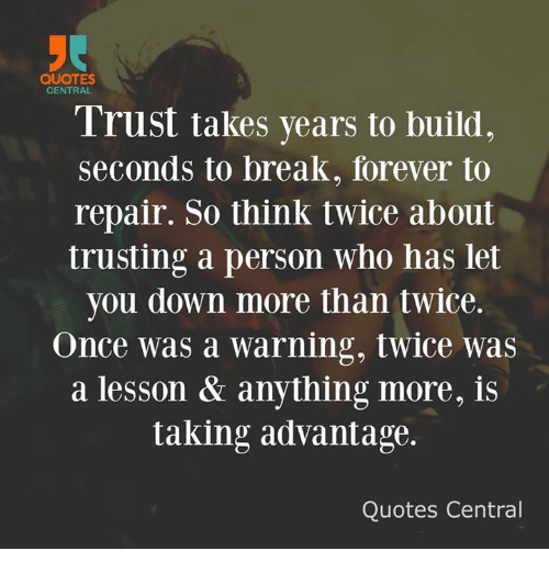 Quotes Central Trust Takes Years To Build Seconds To Break Forever