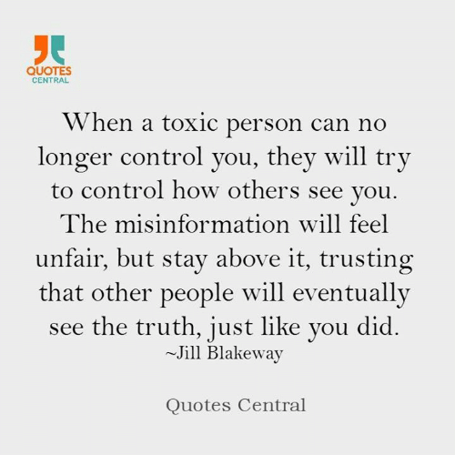 Quotes Central When A Toxic Person Can No Longer Control You They