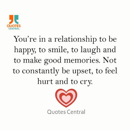 Quotes Central Youre In A Relationship To Be Happy To Smile To