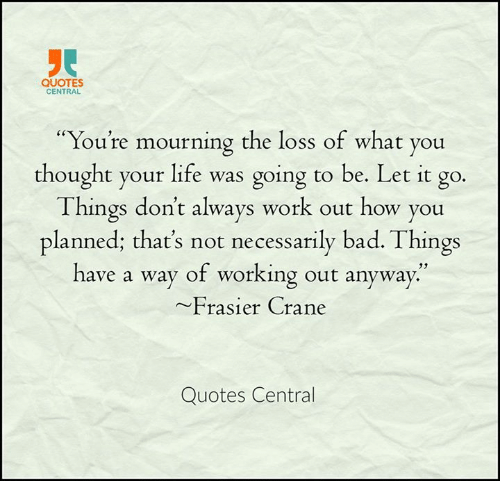 QUOTES CENTRAL You're Mourning The Loss Of What You Thought Your Impressive Mourning Quotes