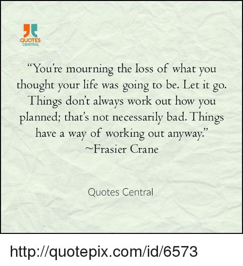 QUOTES CENTRAL You're Mourning The Loss Of What You Thought Your Unique Mourning Quotes