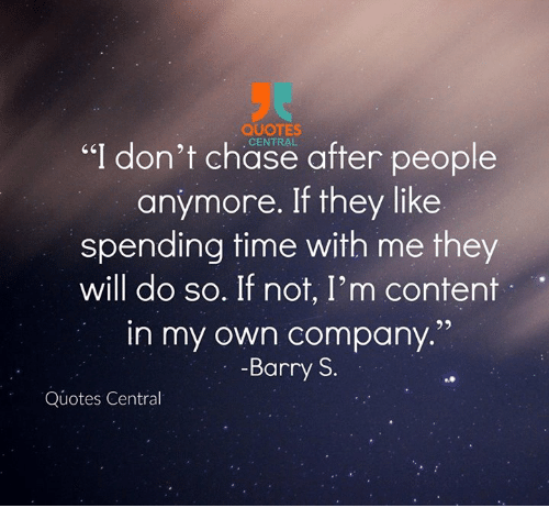 Quotes I Dont Chase After People Anymore If They Like Spending Time