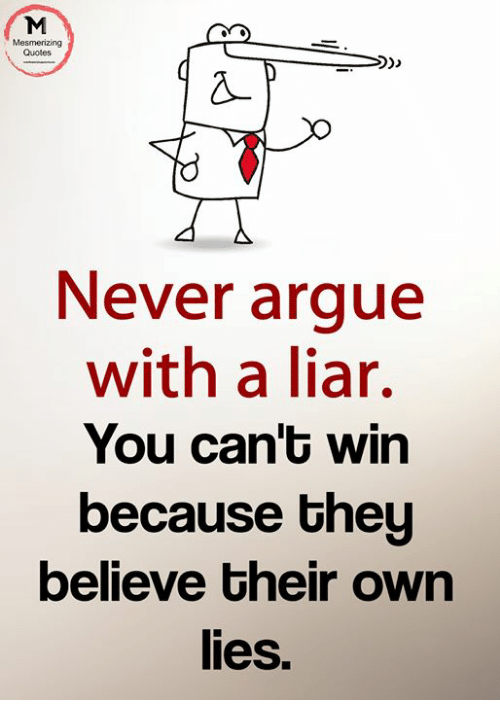 Quotes Never Arque With a Liar You Can\'G Win Because Gheu ...