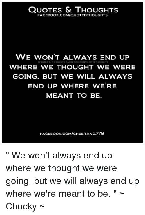 Quotes Thoughts Facebook Comauotedthoughts We Wont Always End Up