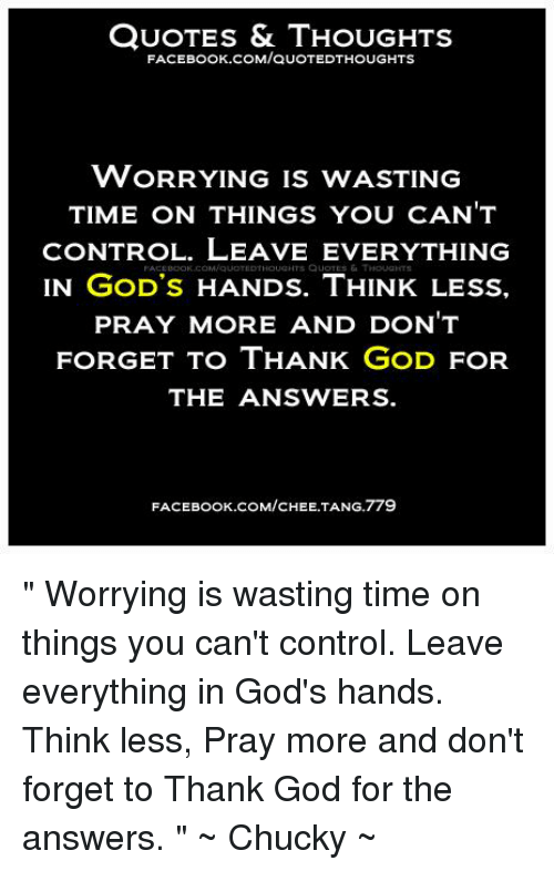 Quotes Thoughts Facebookcomiquoted Thoughts Worrying Is Wasting