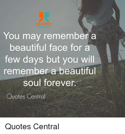 Quotes You May Remember A Beautiful Face For A Few Days But You Will