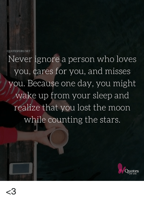 Quotesforunet Never Ignore A Person Who Loves You Cares For You And
