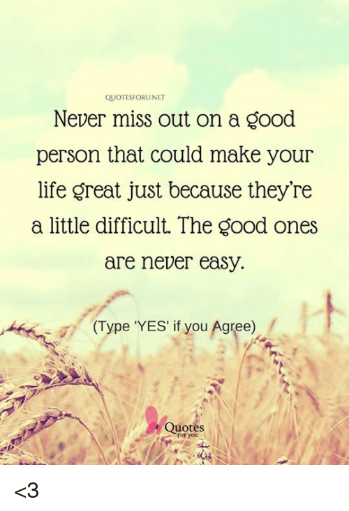 Quotesforunet Never Miss Out On A Good Person That Could Make Your