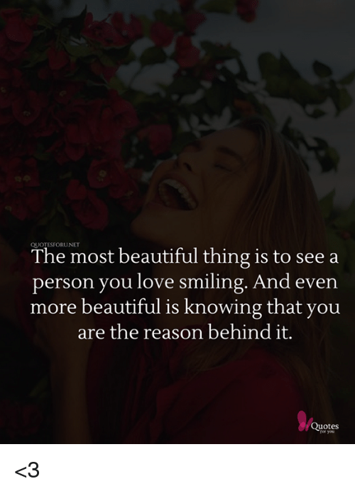 Quotesforunet The Most Beautiful Thing Is To See A Person You Love