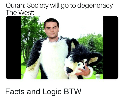 Quran Society Will Go to Degeneracy the West | Facts Meme on