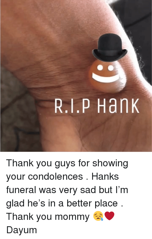 thank you for your condolences