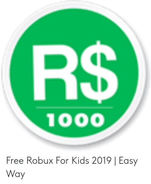 R 1000 Free Robux For Kids 2019 Easy Way Free Meme On Meme - free robux for kids easy way