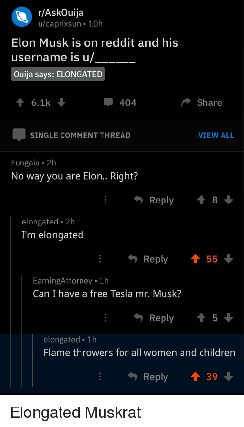 rAskOuija Ucaprixsun 10h Elon Musk Is on Reddit and His Username Is