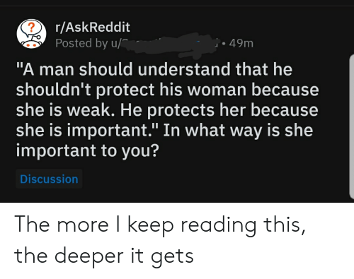 rAskReddit Posted by U 49m a Man Should Understand That He Shouldn't