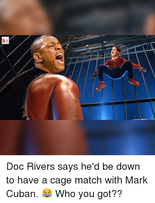Sports, Doc Rivers, and Mark Cuban: r  b Doc Rivers says he'd be down to have a cage match with Mark Cuban. 😂 Who you got??