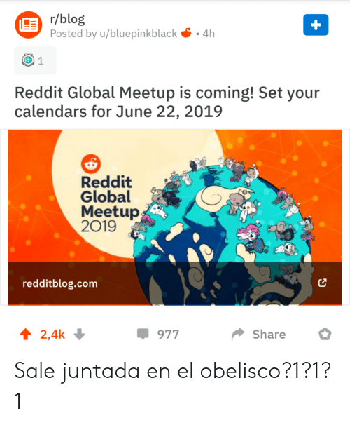 Rblog Posted by Ubluepinkblack-4h Reddit Global Meetup Is Coming