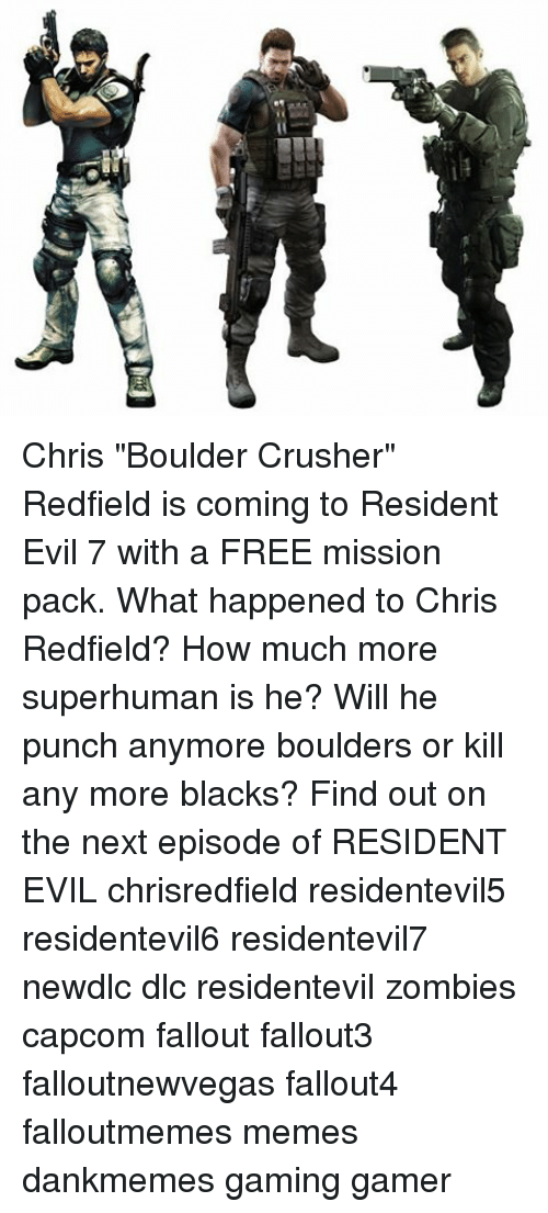 R Chris Boulder Crusher Redfield Is Coming To Resident Evil 7