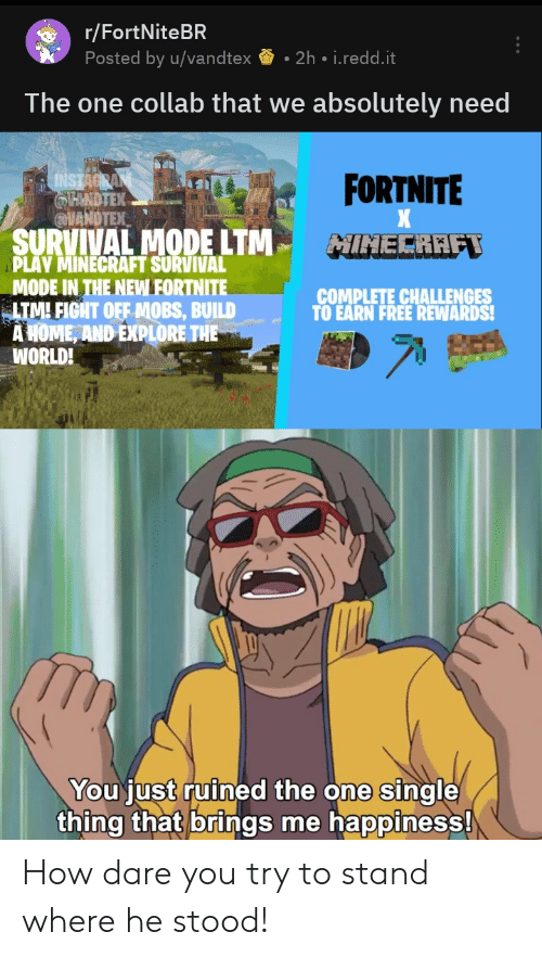 Rfortnitebr Posted By Uvandtex 2h Ireddit The One Collab That We Absolutely Need Instacran Avandtex Fortnite Survival Mode Ltm Play Minecraft Survival Mode In The New Fortnite Itm Fight Off Mobs Build The best gifs for r/fortnitebr. meme