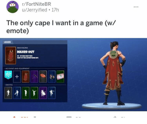 Rfortnitebr Ujerryified 17h The Only Cape I Want In A Game W Emote