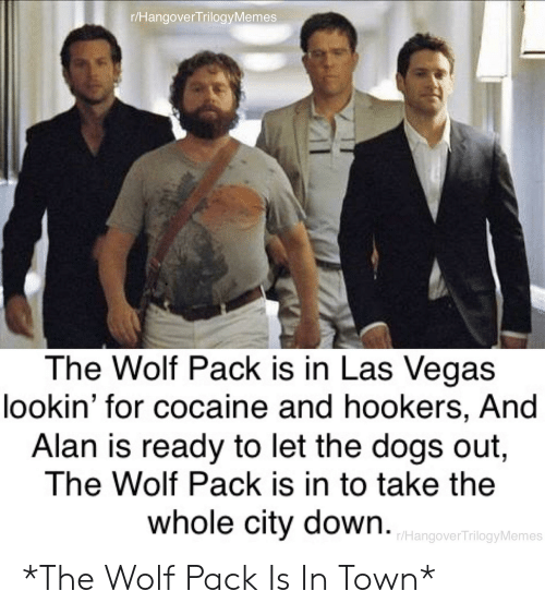 Rhangover Irilogymemes The Wolf Pack Is In Las Vegas Lookin For