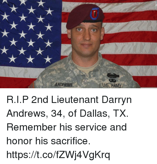 Memes, Dallas, and 🤖: R.I.P 2nd Lieutenant Darryn Andrews, 34, of Dallas, TX. Remember his service and honor his sacrifice. https://t.co/fZWj4VgKrq