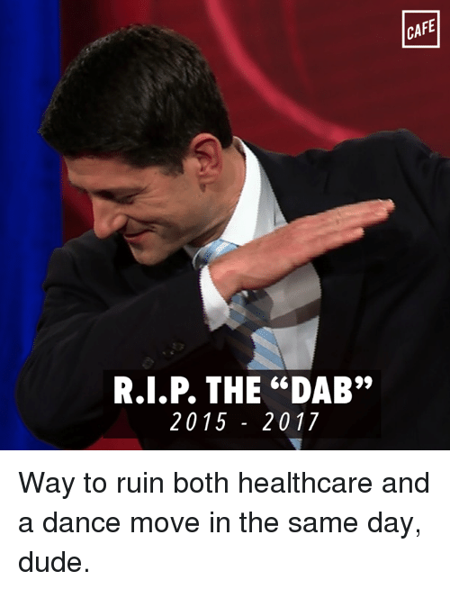 Rip The Dab 20 15 20 17 Cafe Way To Ruin Both Healthcare And A Dance
