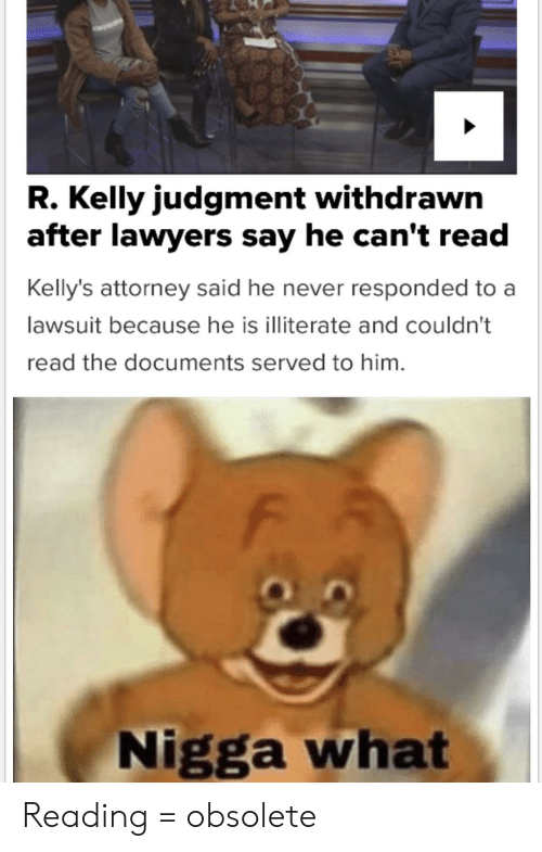 R Kelly Judgment Withdrawn After Lawyers Say He Can T Read Kelly S
