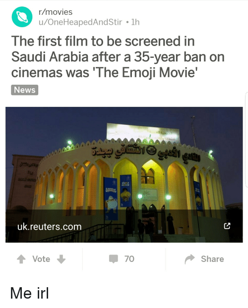 Emoji, Movies, and News: r/movies  The first film to be screened in  Saudi Arabia after a 35-year ban on  cinemas was 'The Emoji Movie  News  MOVIE  uk.reuters.com  Vote  Share