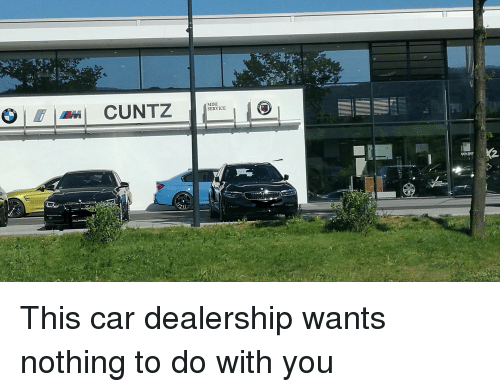 R Ocuntz Service Rs This Car Dealership Wants Nothing To Do With You