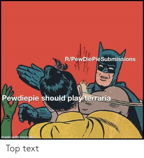 RPewDiePieSubmissions Pewdiepie Should Play Terraria Str Made With